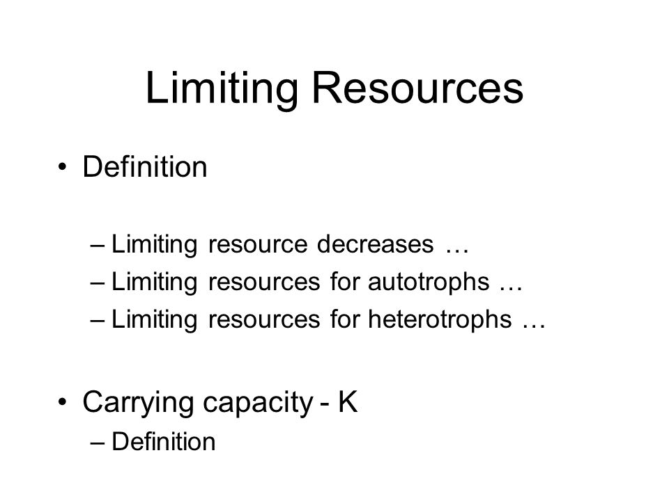 Limiting Resources Definition Carrying capacity - K