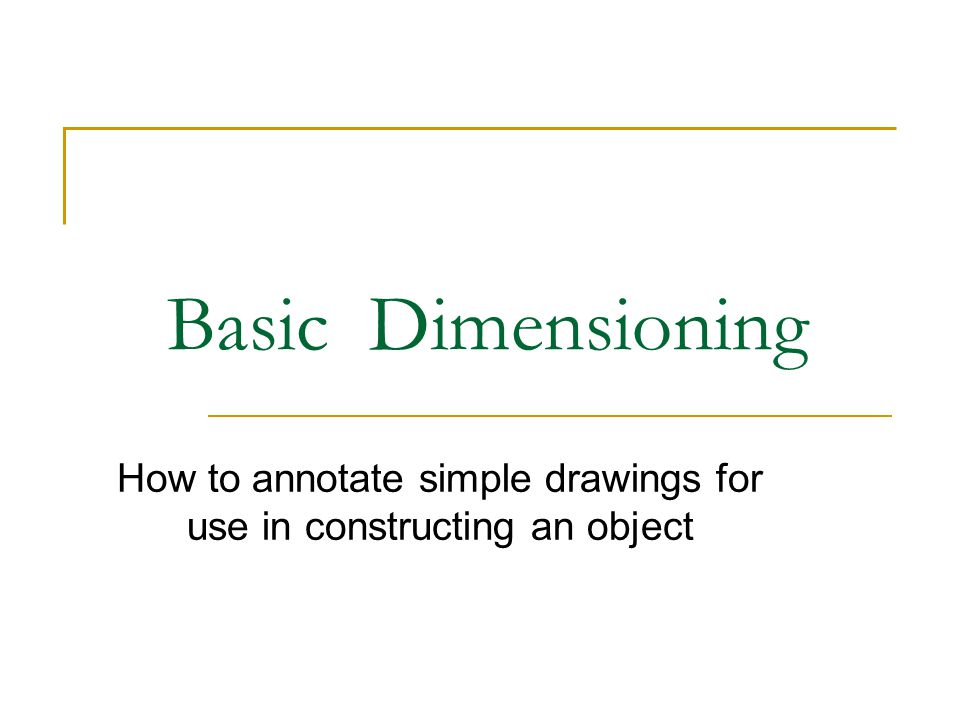 How to annotate simple drawings for use in constructing an object