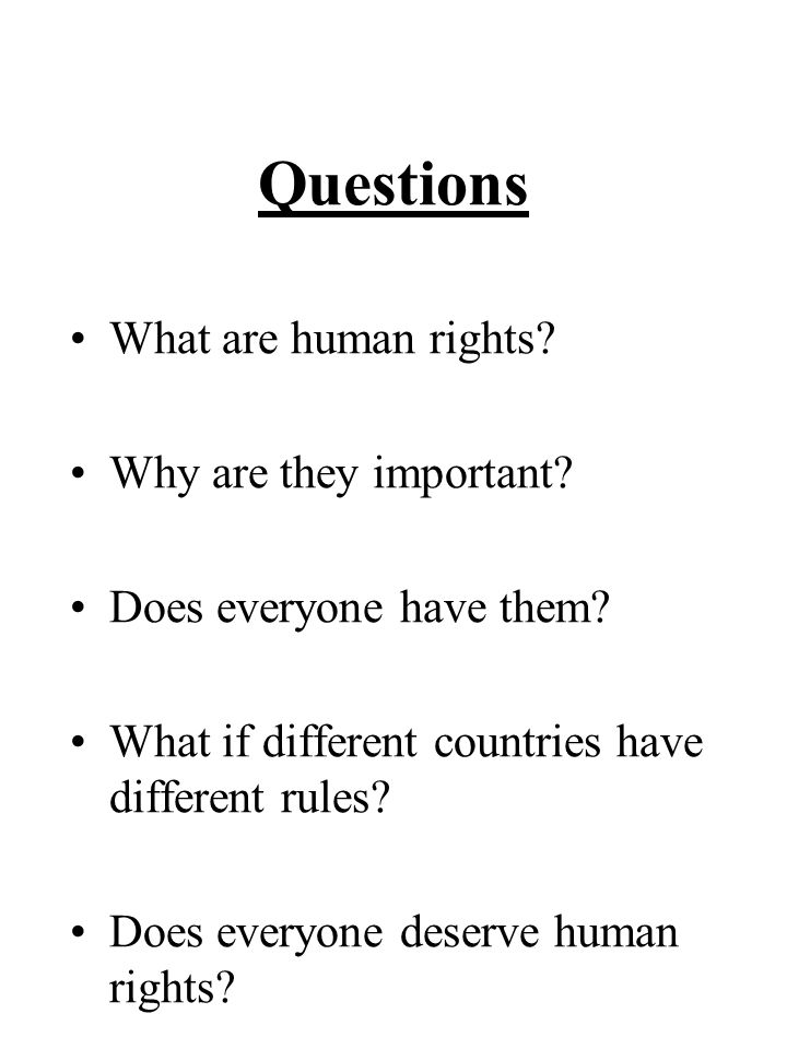 Questions What are human rights Why are they important