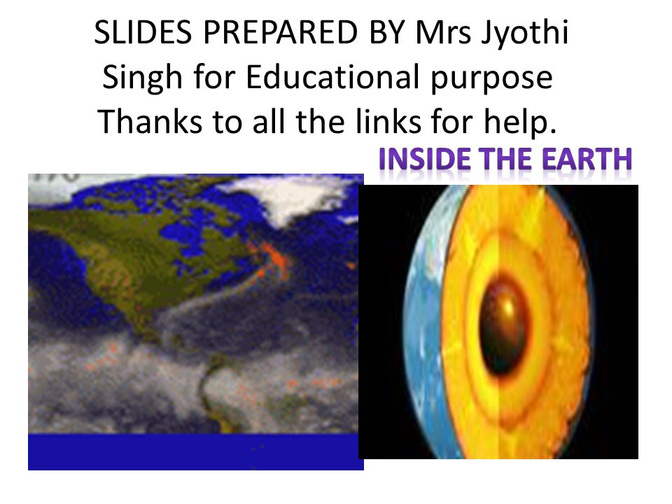 SLIDES PREPARED BY Mrs Jyothi Singh for Educational purpose Thanks to all the links for help.