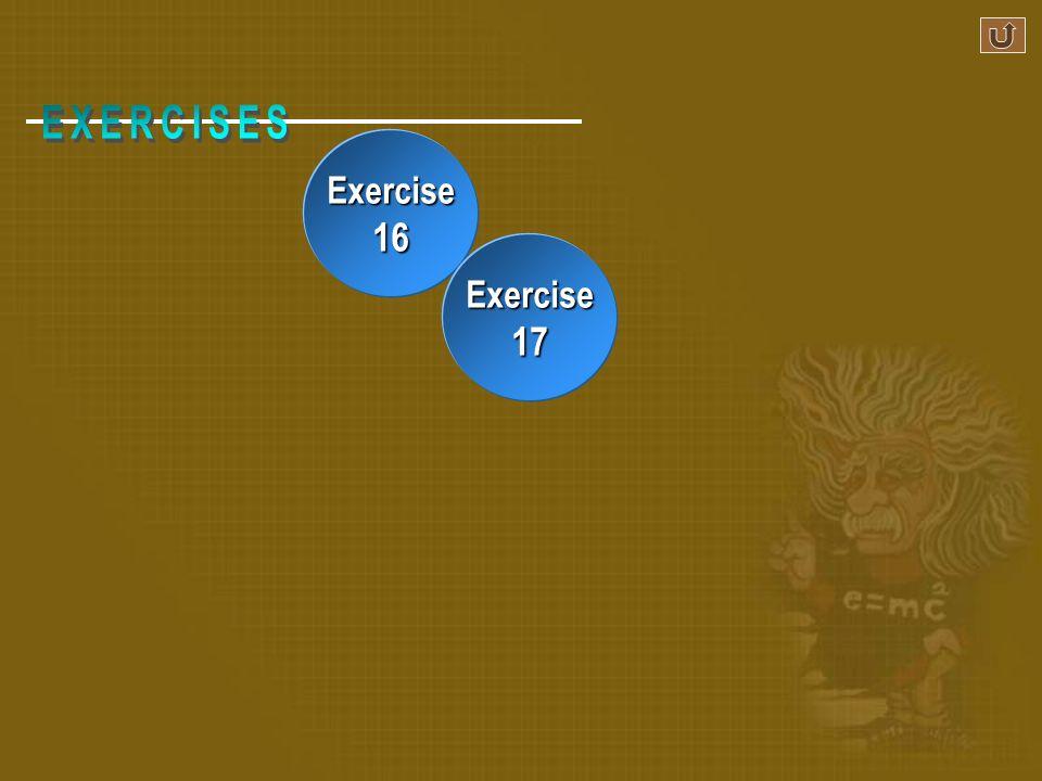EXERCISES Exercise 16 Exercise 17