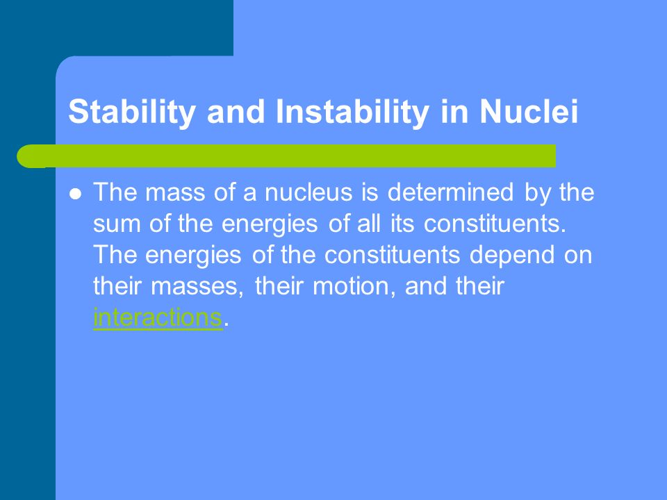 Stability and Instability in Nuclei