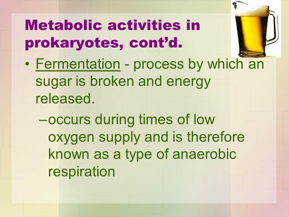 Metabolic activities in prokaryotes, cont'd.