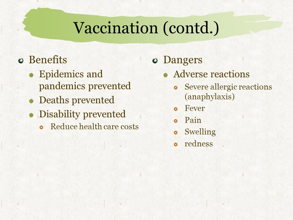 Vaccination (contd.) Benefits Dangers