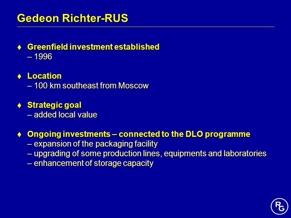 Gedeon Richter-RUS Greenfield investment established – 1996 Location
