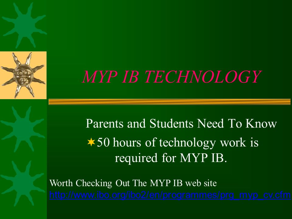 MYP IB TECHNOLOGY Parents and Students Need To Know