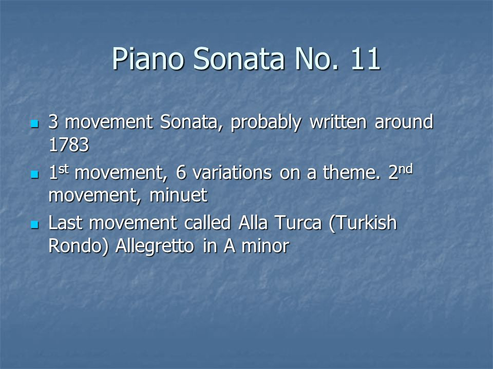 Piano Sonata No. 11 3 movement Sonata, probably written around 1783