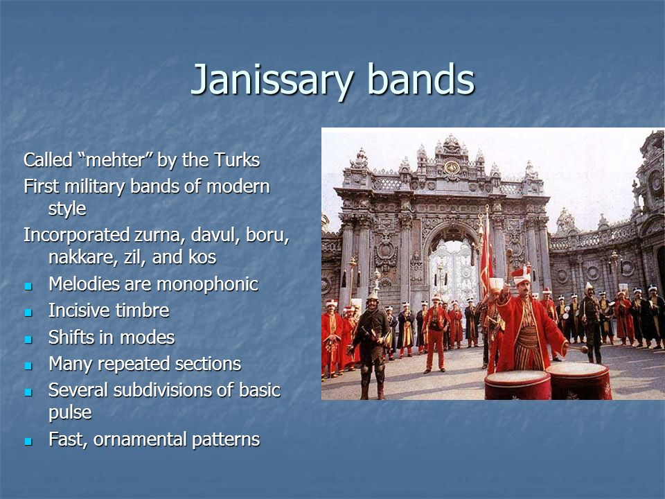 Janissary bands Called mehter by the Turks
