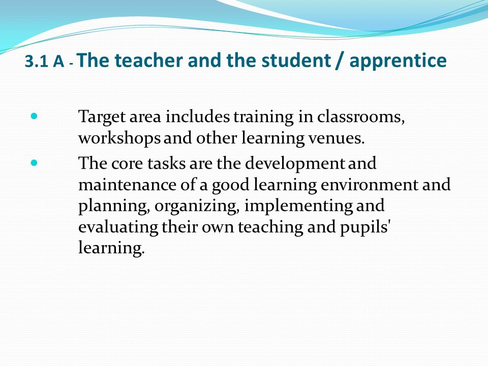 3.1 A - The teacher and the student / apprentice