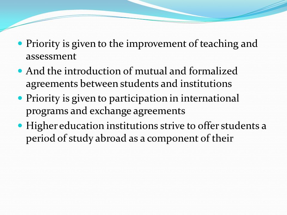 Priority is given to the improvement of teaching and assessment