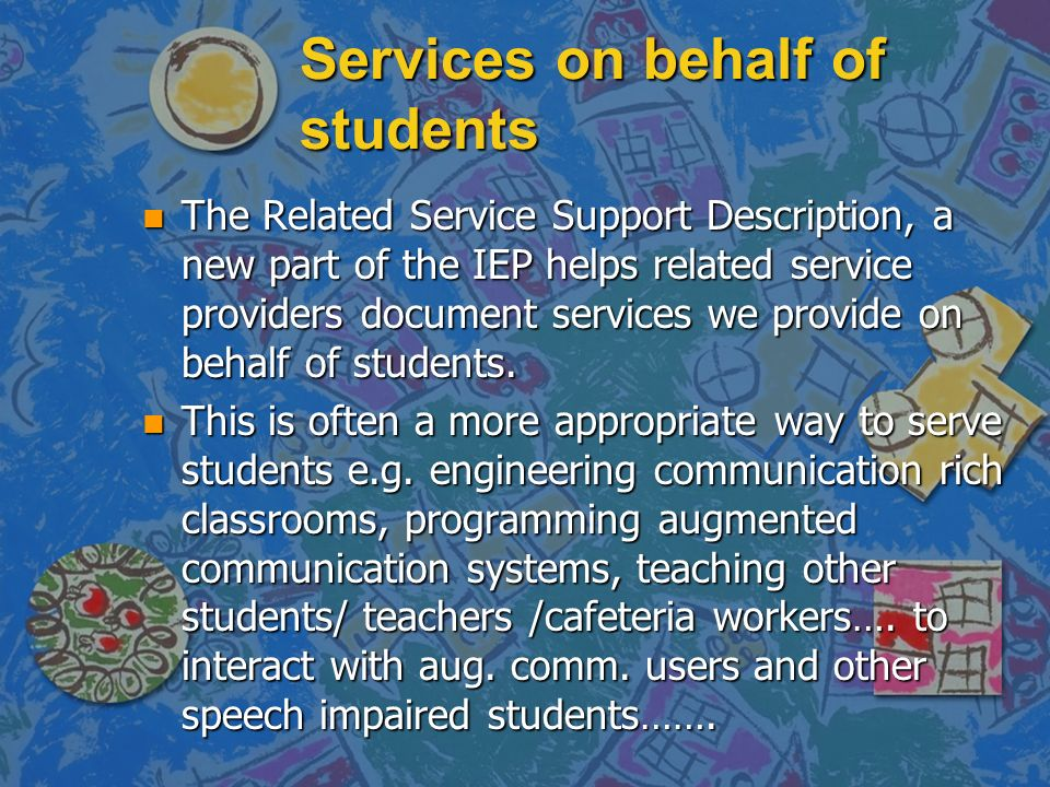 Services on behalf of students