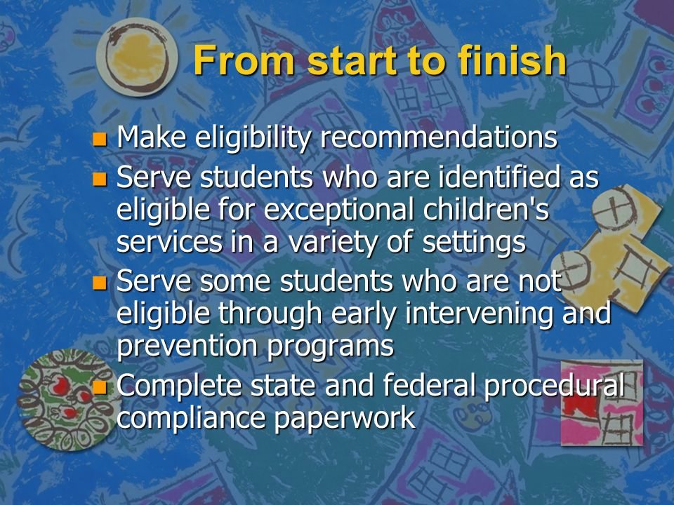 From start to finish Make eligibility recommendations