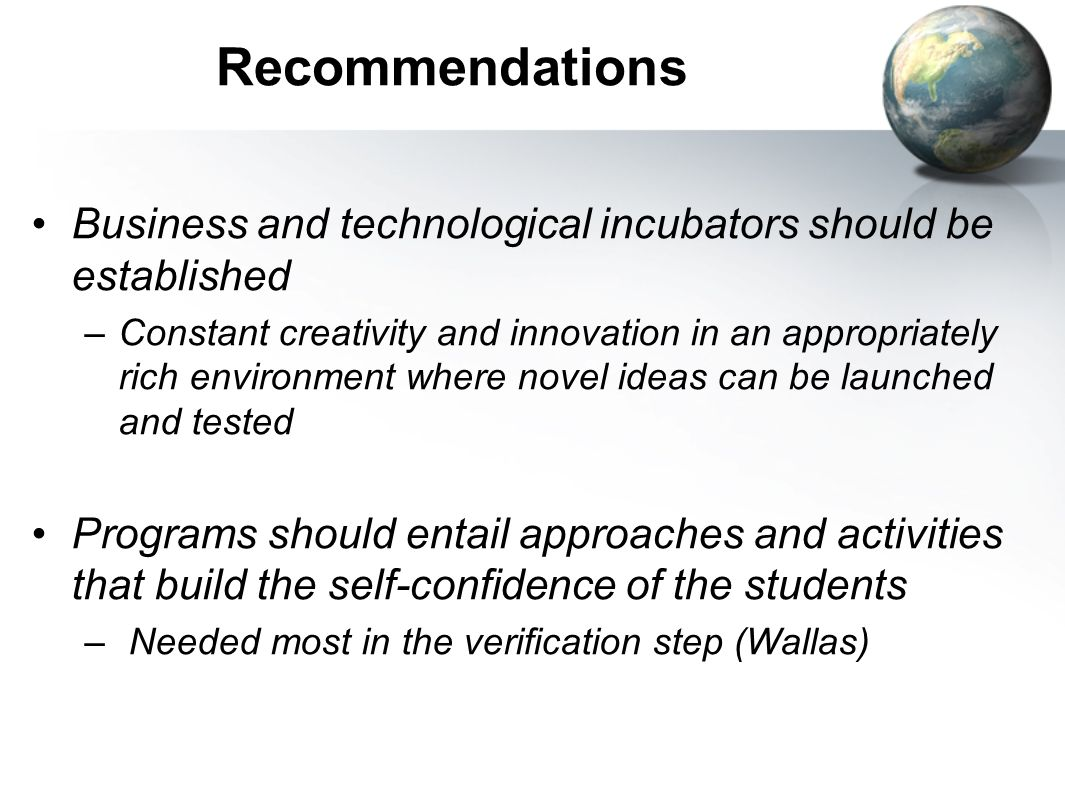 Recommendations Business and technological incubators should be established.