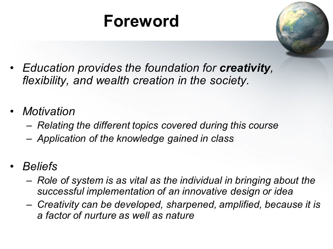 ForewordEducation provides the foundation for creativity, flexibility, and wealth creation in the society.
