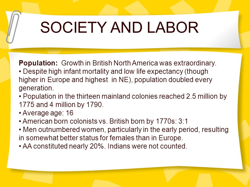SOCIETY AND LABOR Population: Growth in British North America was extraordinary.