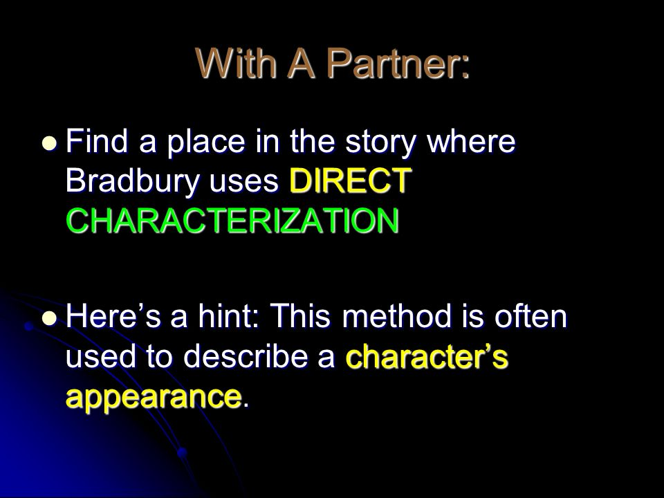 With A Partner: Find a place in the story where Bradbury uses DIRECT CHARACTERIZATION.