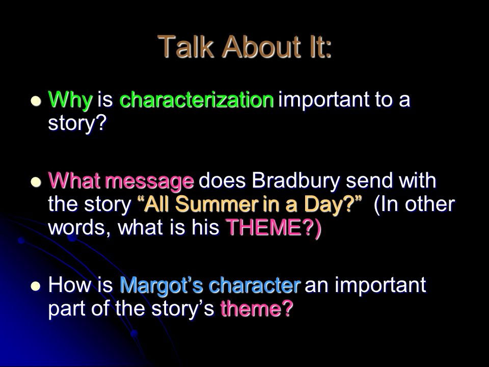 Talk About It: Why is characterization important to a story