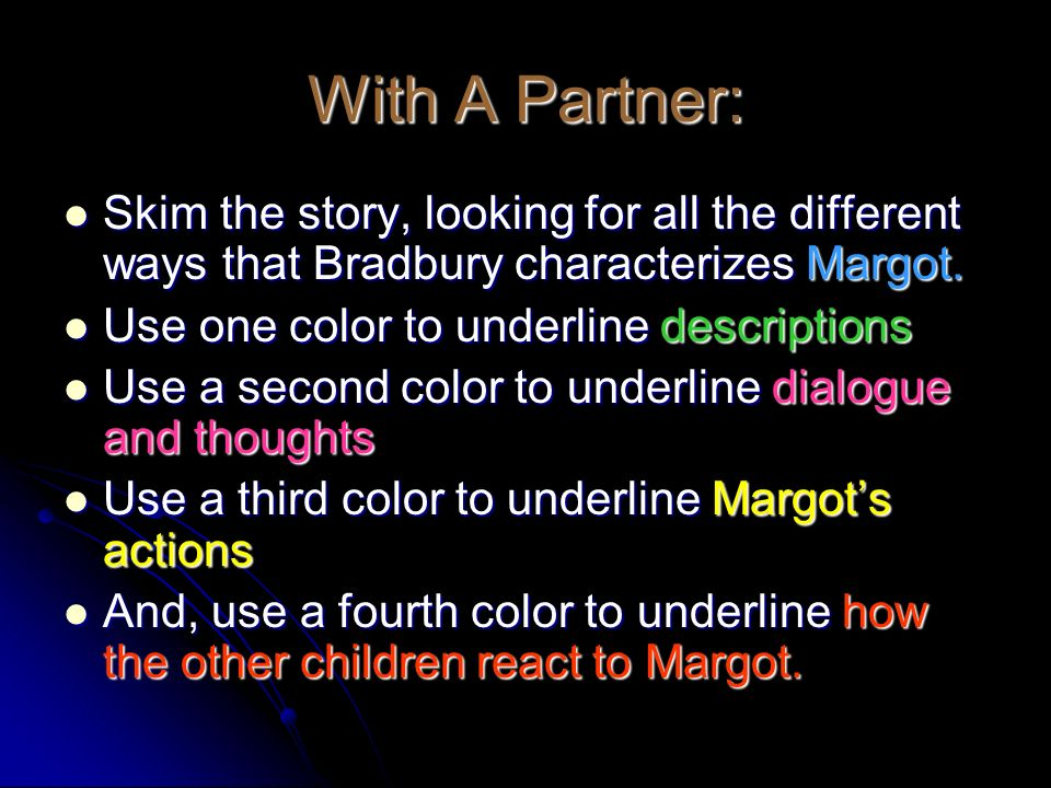 With A Partner: Skim the story, looking for all the different ways that Bradbury characterizes Margot.
