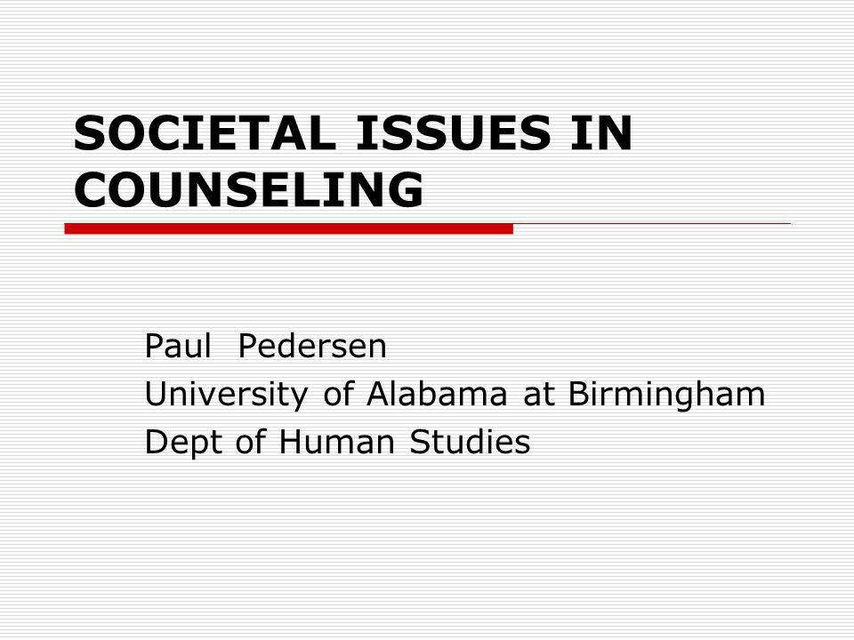 SOCIETAL ISSUES IN COUNSELING