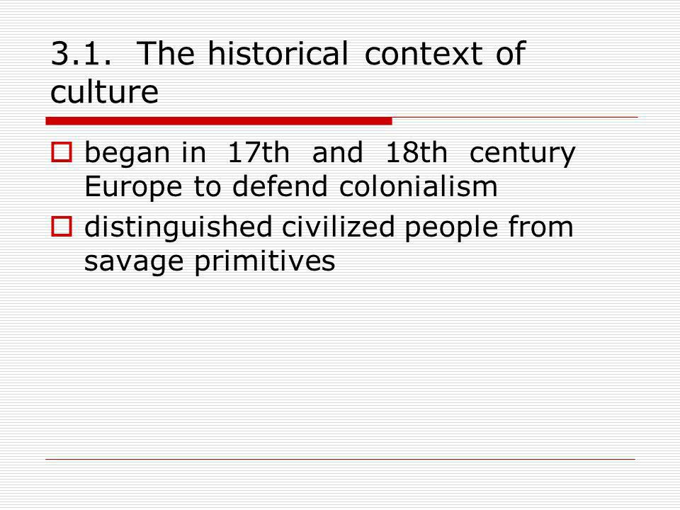3.1. The historical context of culture