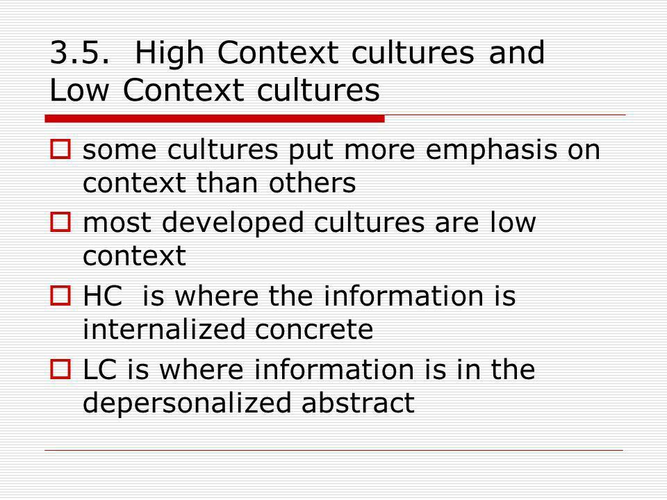 3.5. High Context cultures and Low Context cultures