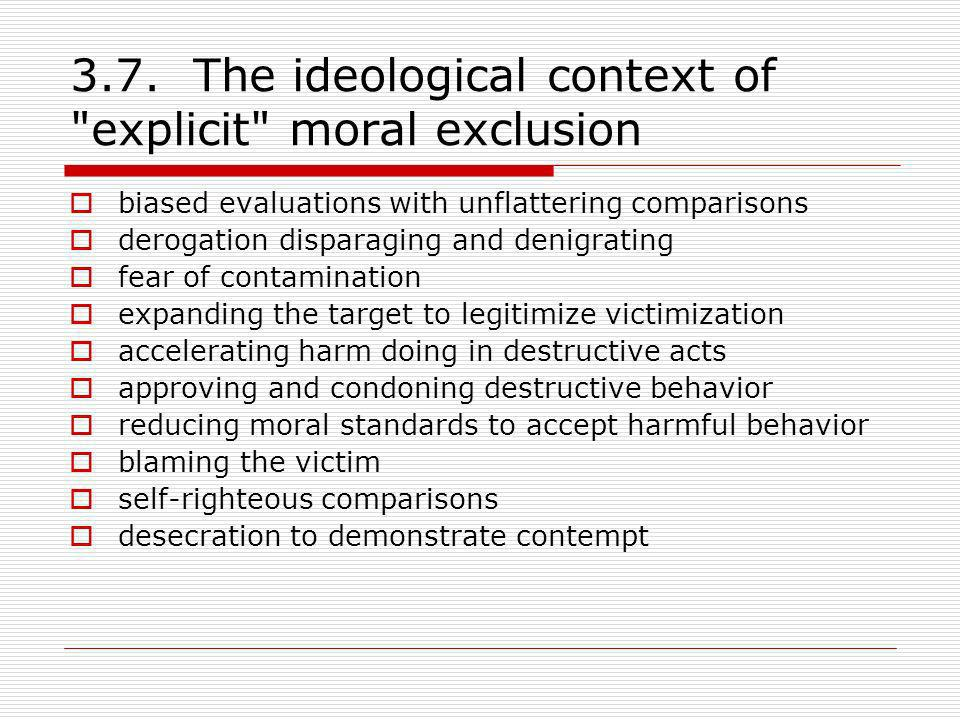 3.7. The ideological context of explicit moral exclusion