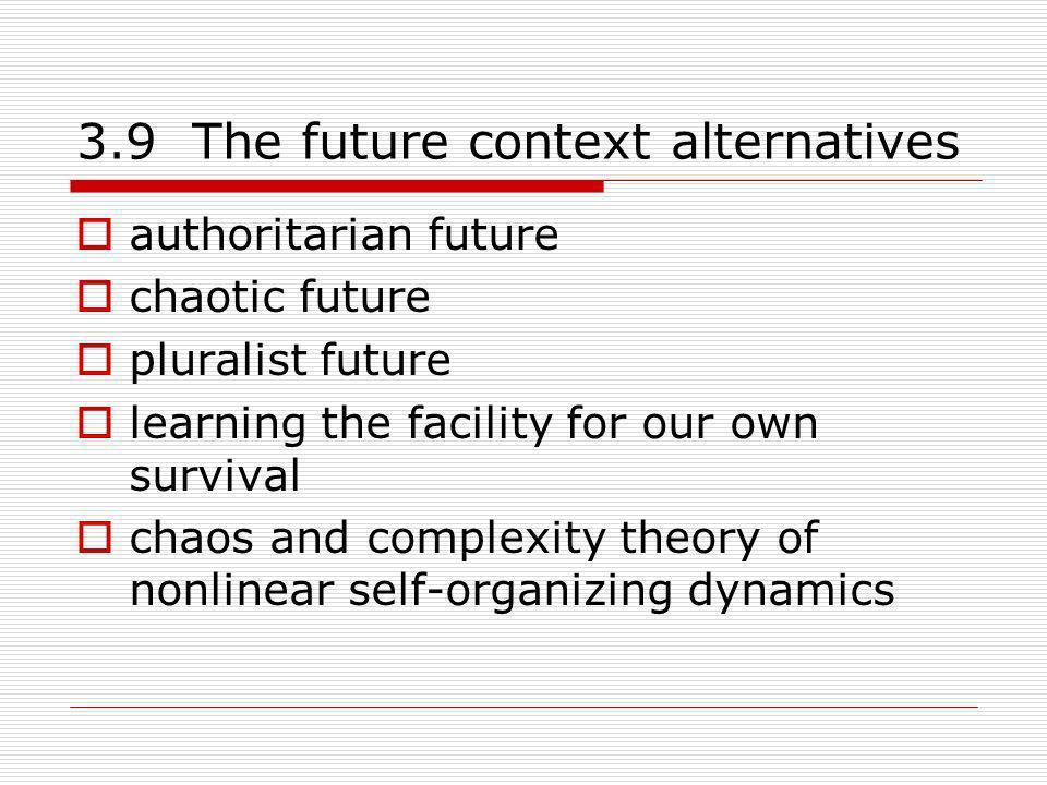 3.9 The future context alternatives