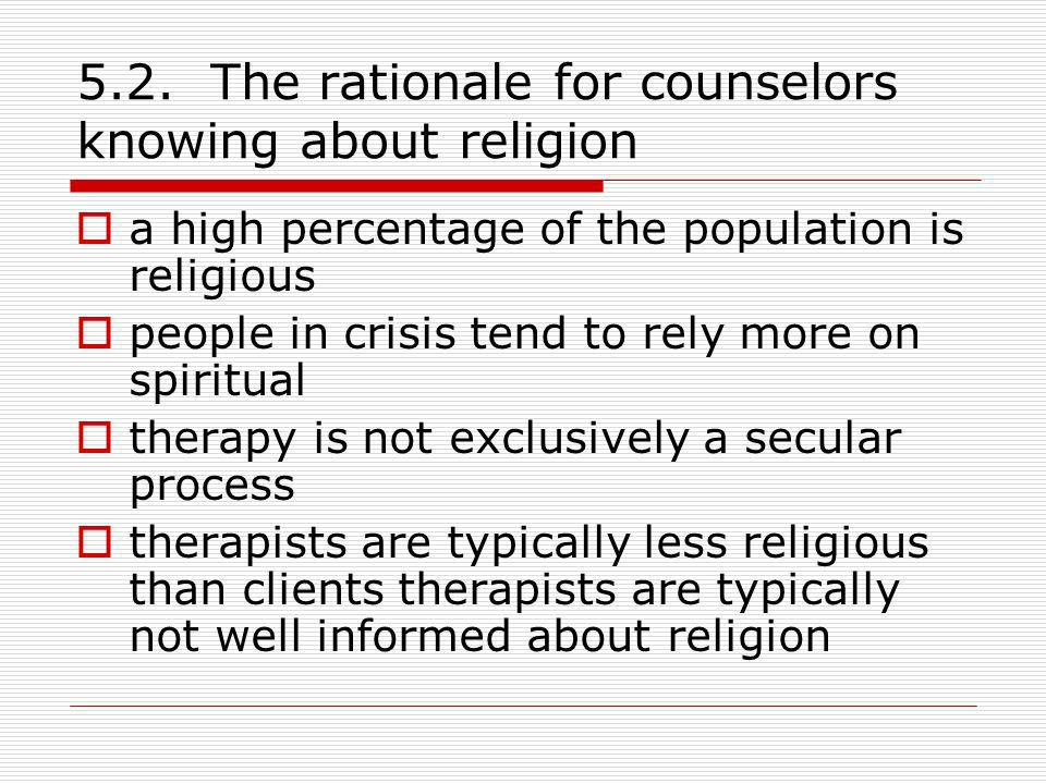 5.2. The rationale for counselors knowing about religion