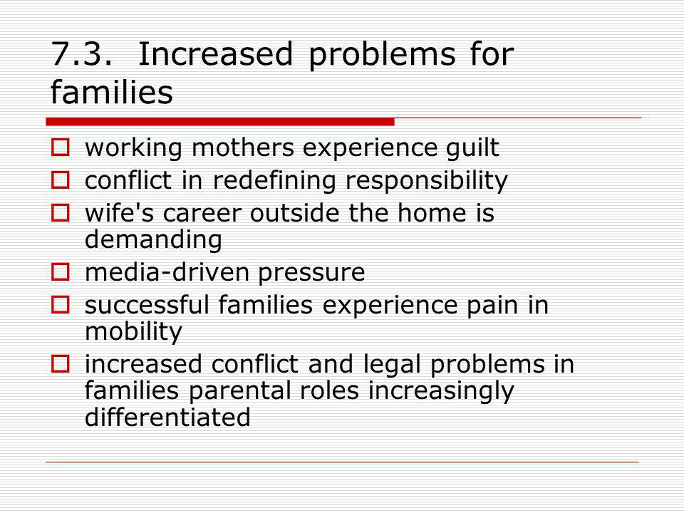 7.3. Increased problems for families
