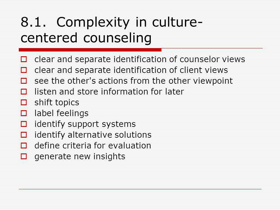 8.1. Complexity in culture-centered counseling