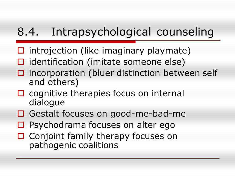 8.4. Intrapsychological counseling