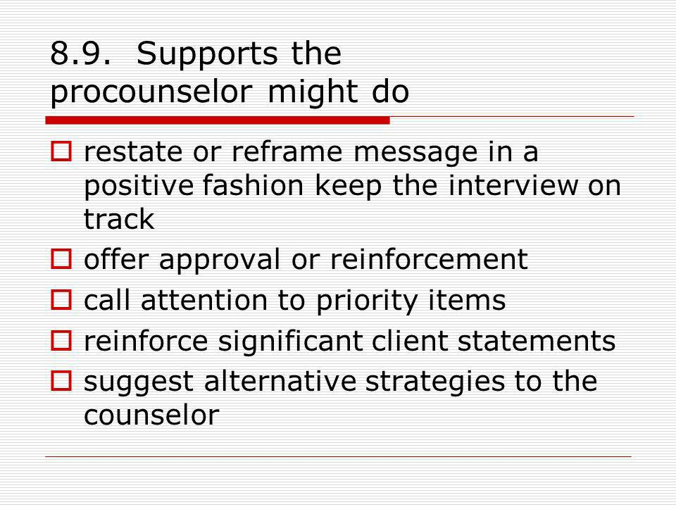 8.9. Supports the procounselor might do