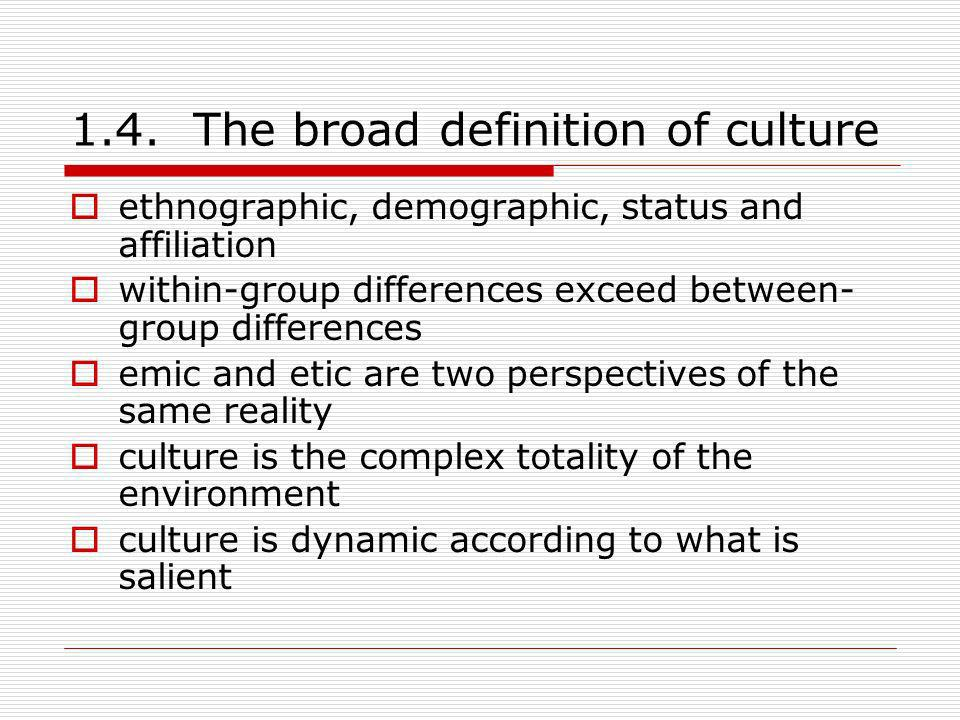 1.4. The broad definition of culture