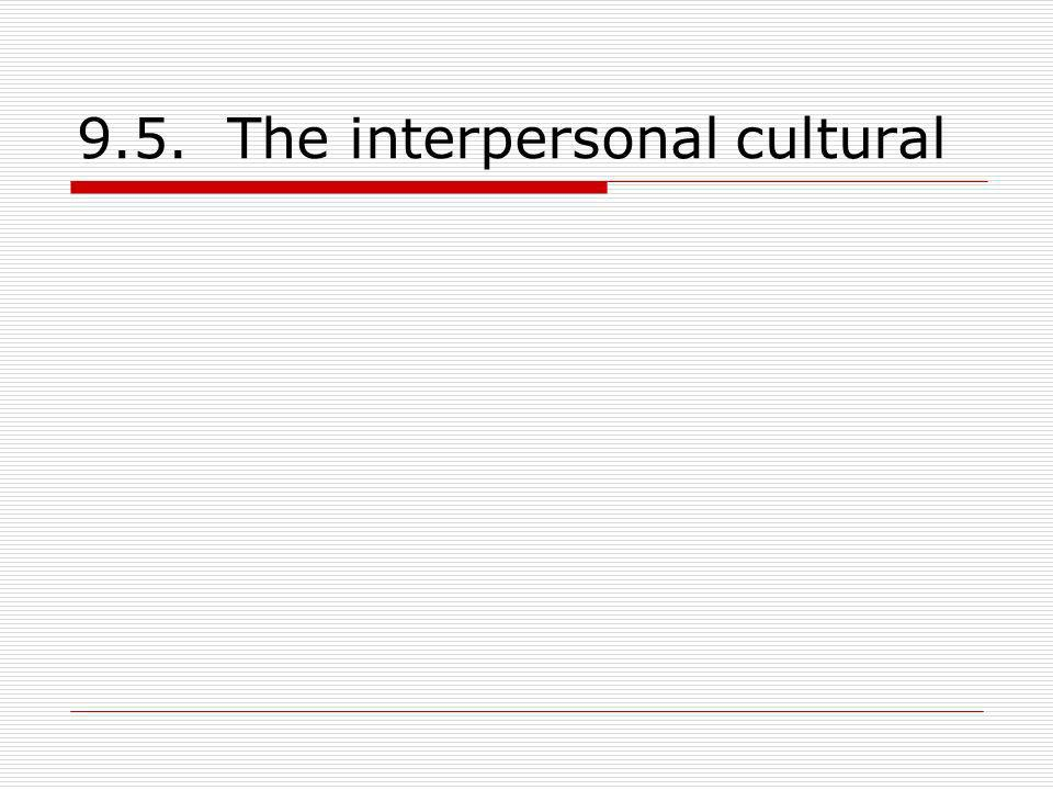9.5. The interpersonal cultural