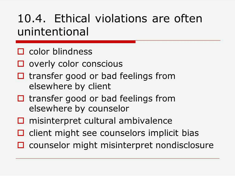10.4. Ethical violations are often unintentional
