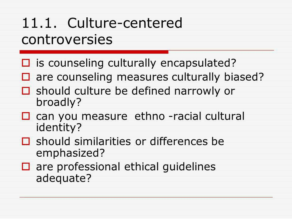 11.1. Culture-centered controversies