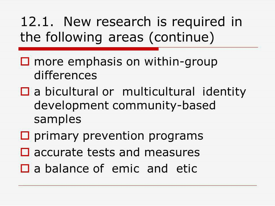 12.1. New research is required in the following areas (continue)