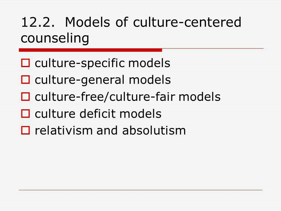 12.2. Models of culture-centered counseling