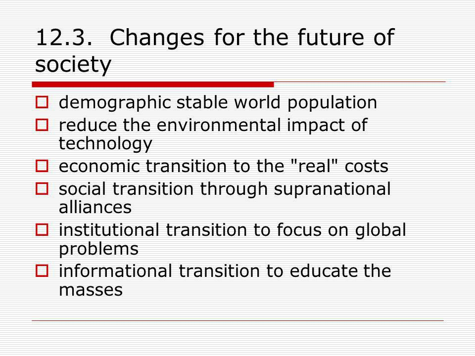12.3. Changes for the future of society