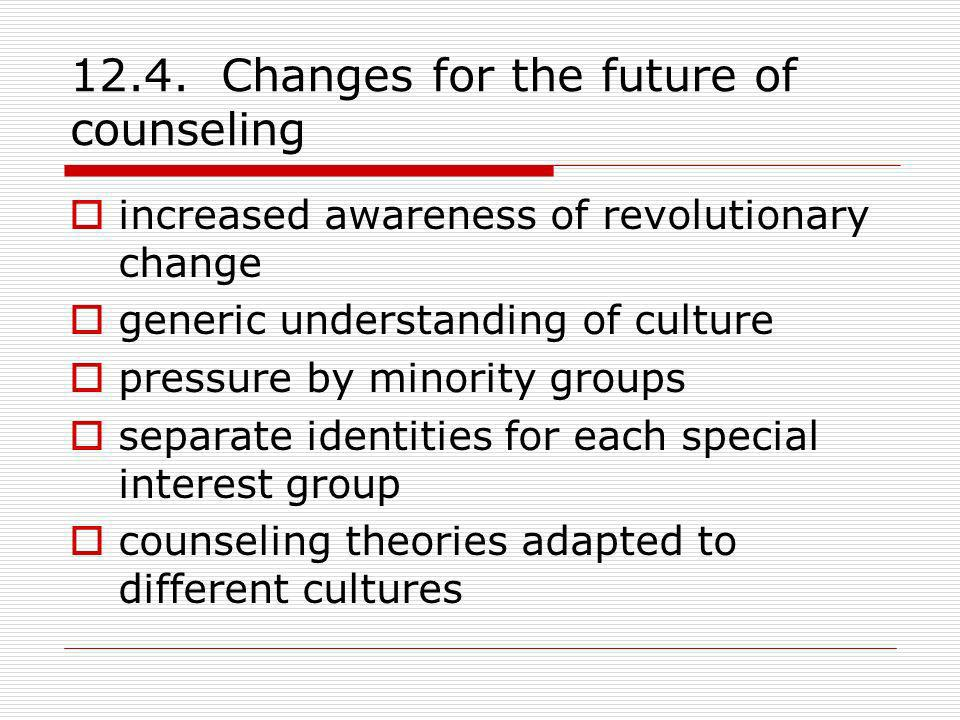 12.4. Changes for the future of counseling