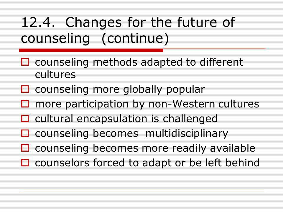 12.4. Changes for the future of counseling (continue)