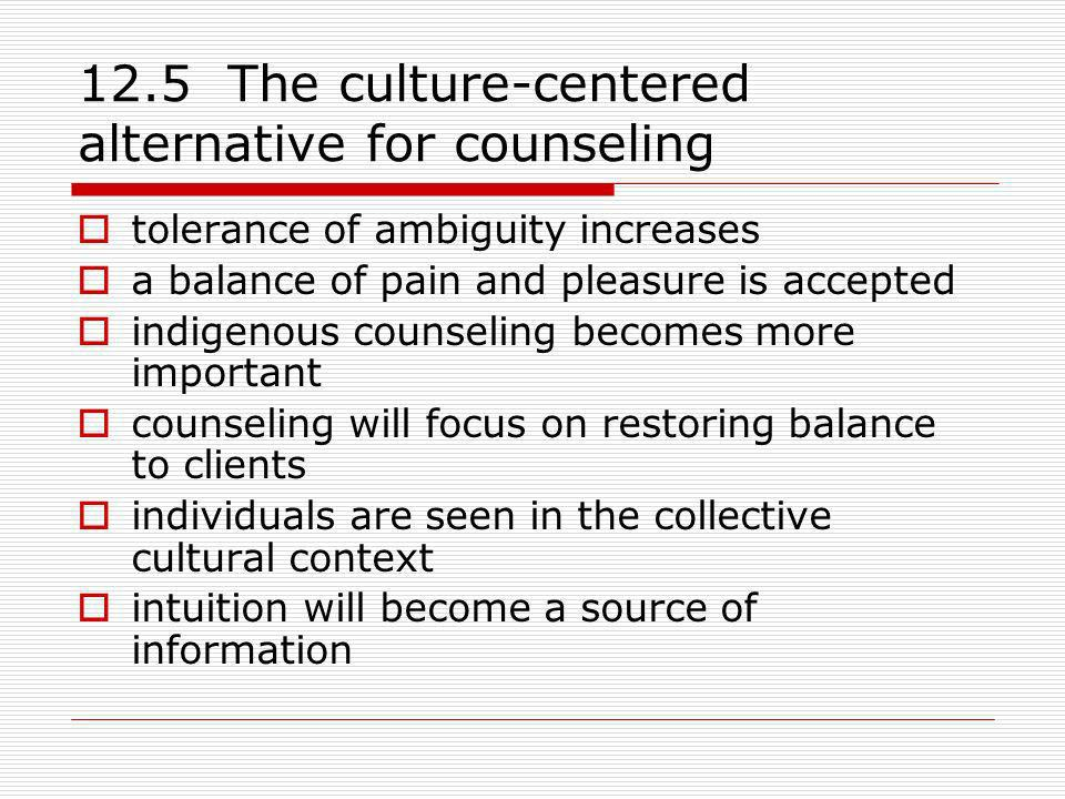 12.5 The culture-centered alternative for counseling