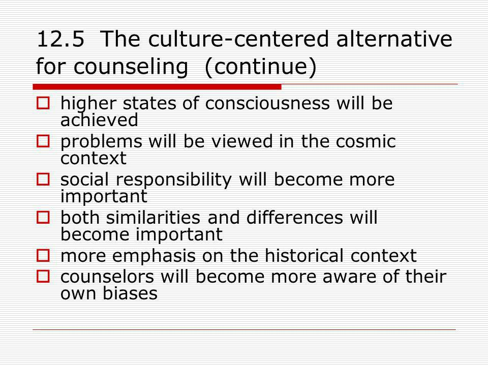 12.5 The culture-centered alternative for counseling (continue)