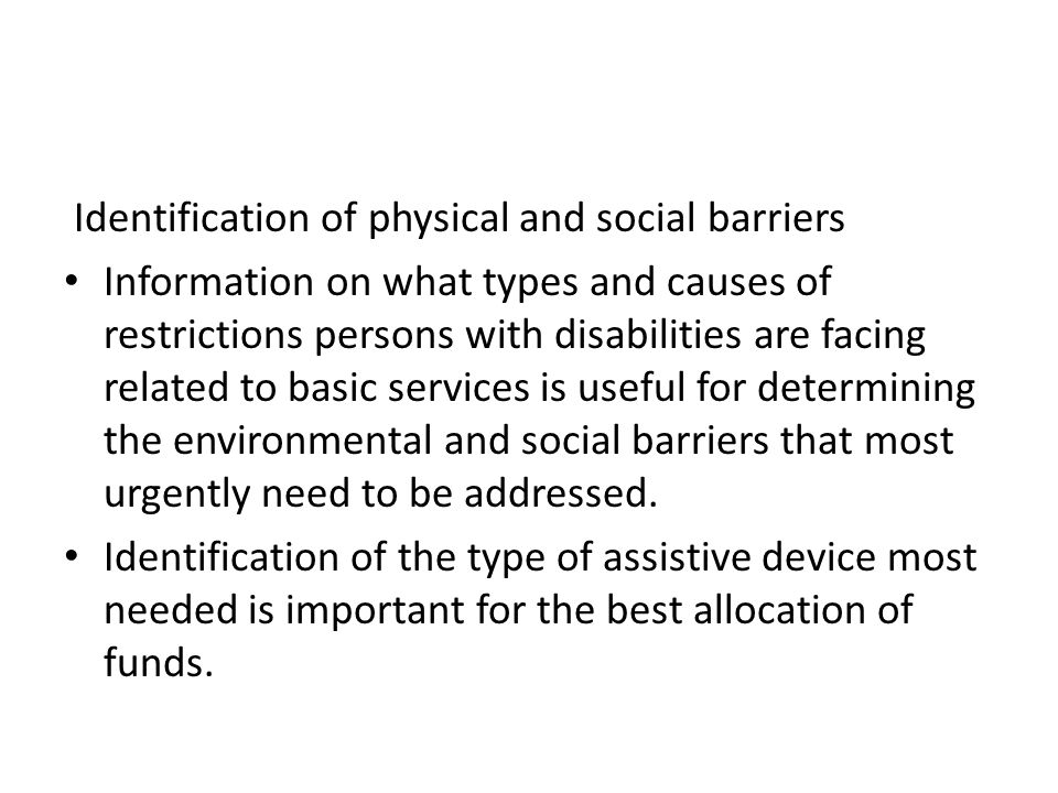 Identification of physical and social barriers