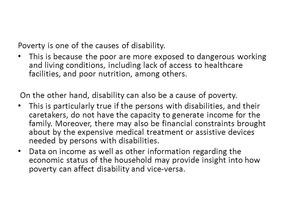 Poverty is one of the causes of disability.