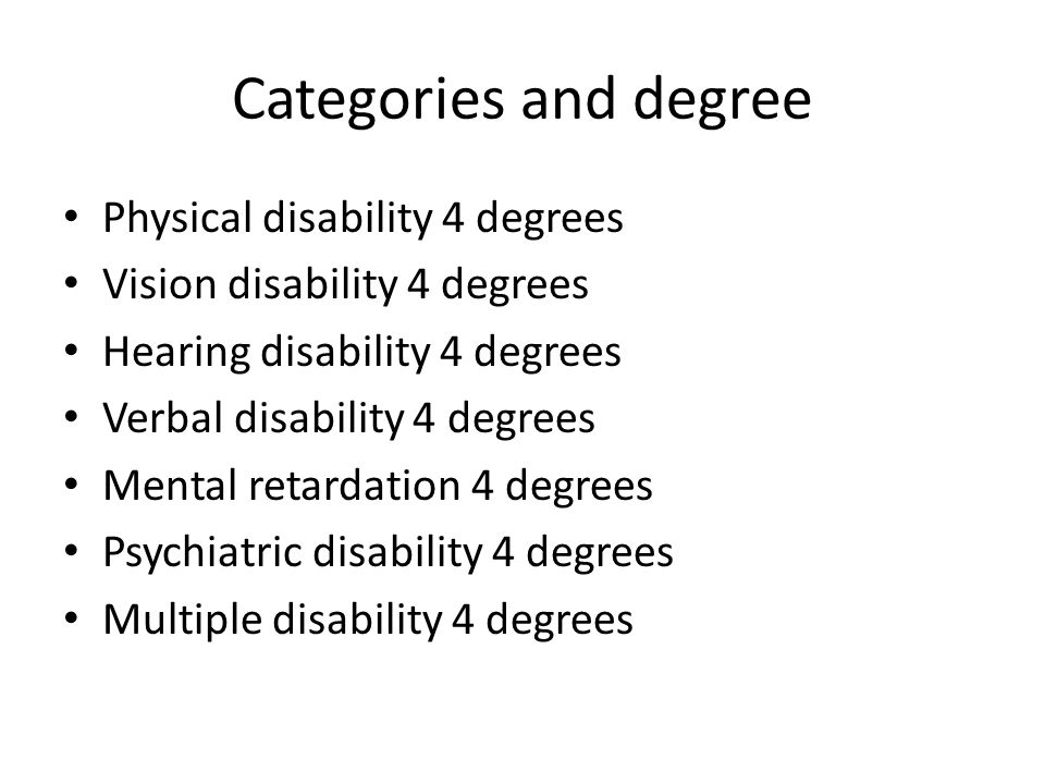 Categories and degree Physical disability 4 degrees