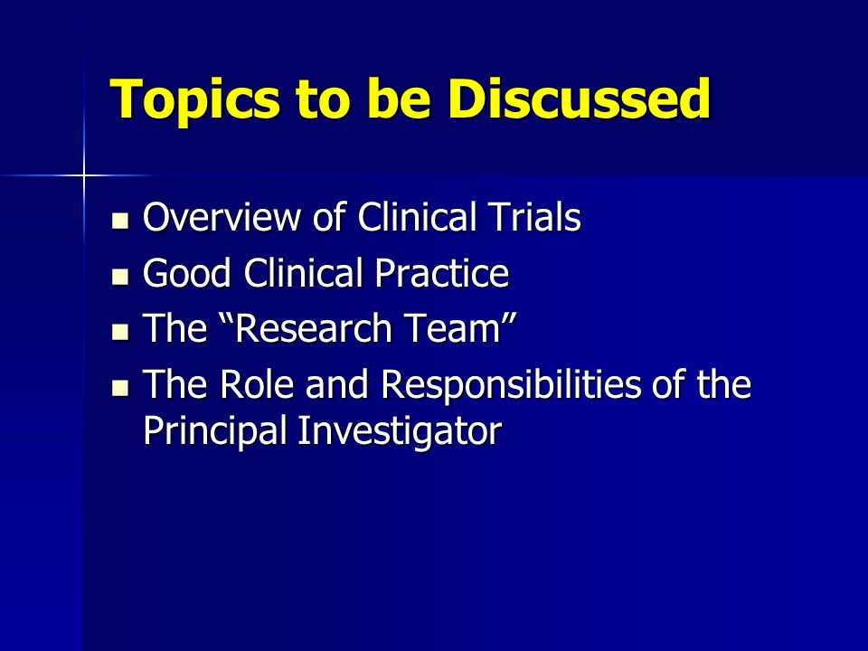 Topics to be Discussed Overview of Clinical Trials