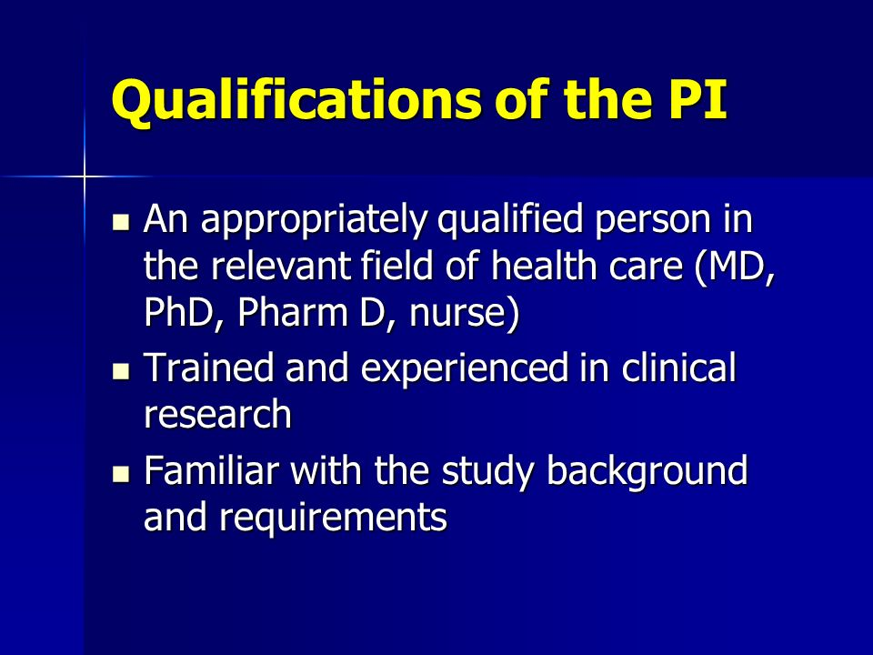 Qualifications of the PI