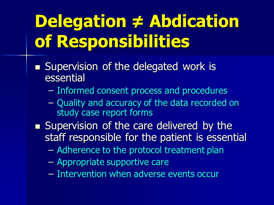 Delegation ≠ Abdication of Responsibilities