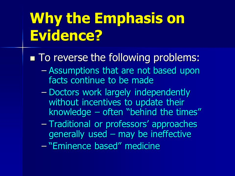 Why the Emphasis on Evidence